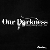 Our Darkness