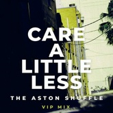 Care A Little Less (VIP Mix)