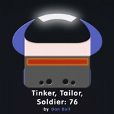 Tinker, Tailor, Soldier: 76
