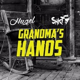 HUGEL & SHKT - Grandma's Hands (Free Download)