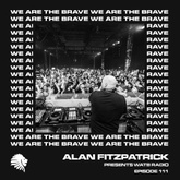 We Are The Brave Radio 111 (Studio Mix by Alan Fitzpatrick)