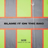 Blame It On The Bag