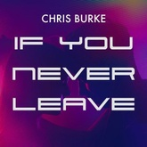 If You Never Leave