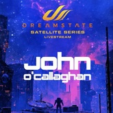 John O'Callaghan - Dreamstate Satellite Series July 2020