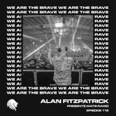 We Are The Brave Radio 116 (Guest Mix by Huxley)