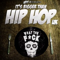 It's Bigger Than Hip Hop UK