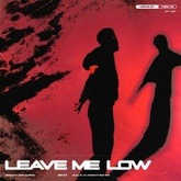 Leave Me Low