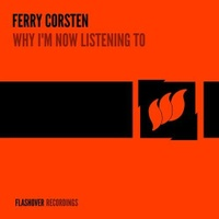 Why I'm Now Listening To Ferry Corsten - Festival Crash