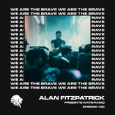 We Are The Brave Radio 130 (Guest Mix by Reset Robot)