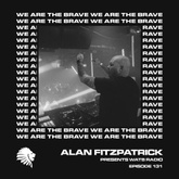 We Are The Brave Radio 131 (Studio Mix by Alan Fitzpatrick)