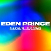 All I Want (Eden Prince Remix) [Extended Mix]