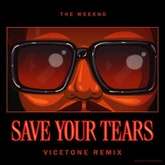 The Weeknd - Save Your Tears (Vicetone Remix) [FREE DOWNLOAD]