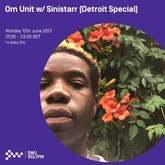 Om Unit - SWU FM July 2021 (w Special Guest Sinistarr - Detroit Special)
