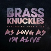 As Long As I'm Alive