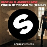 Power Of You And Me (Teacup)