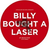Billy Bought A Laser
