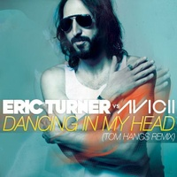 Dancing In My Head [Eric Turner vs. Avicii]