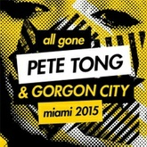 All Gone Pete Tong & Gorgon City Miami 2015 Pete Tong Mix