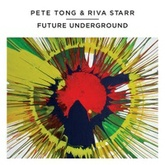 Pete Tong & Riva Starr - Future Underground - Bonus Mix 2 by Riva Starr