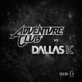 Crash 2.0 (Adventure Club vs Dallask)